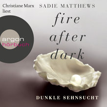Matthews, Fire after Dark - Dunkle Sehnsucht (Cover)